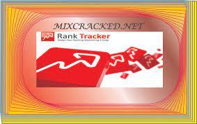 Rank Tracker Crack 8.39.14 + Full Version Free Download 2021